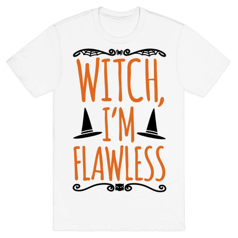 Witch I'm Flawless Mens T-Shirt