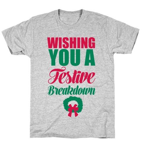 Wishing You A Festive Breakdown T-Shirt