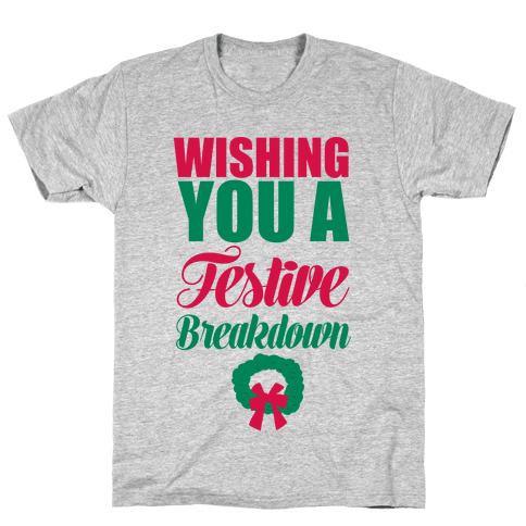 Wishing You A Festive Breakdown Mens T-Shirt