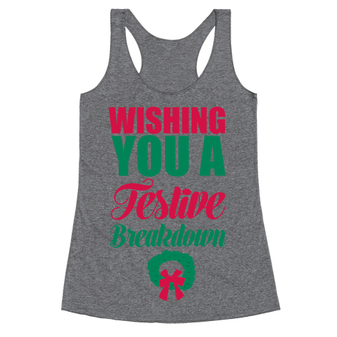 Wishing You A Festive Breakdown Racerback Tank Top