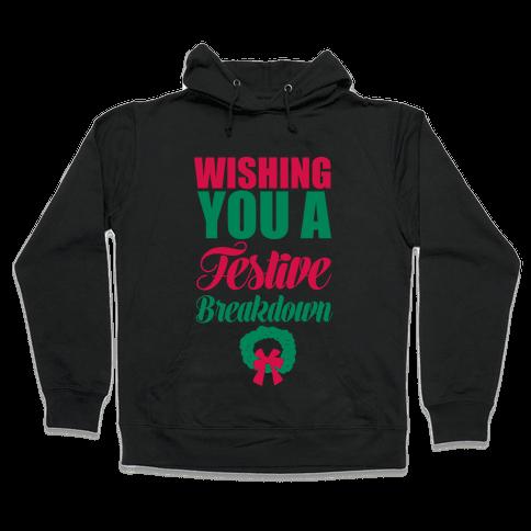 Wishing You A Festive Breakdown Hooded Sweatshirt