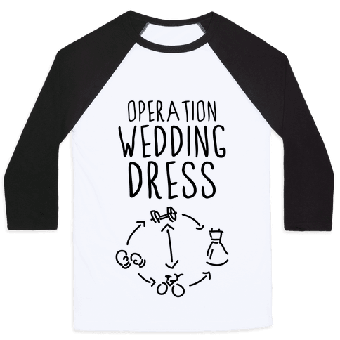 Operation Wedding Dress (Tank) Baseball Tee