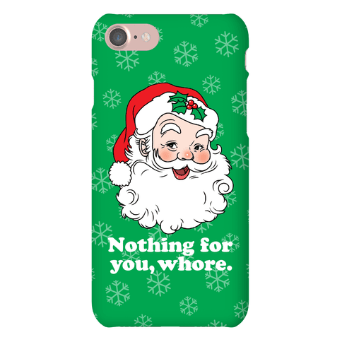 Nothing For You, Whore Phone Case