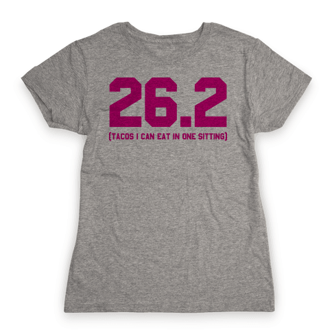 26.2 Tacos In One Sitting Womens T-Shirt