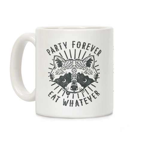 Party Forever Eat Whatever Raccoon Coffee Mug