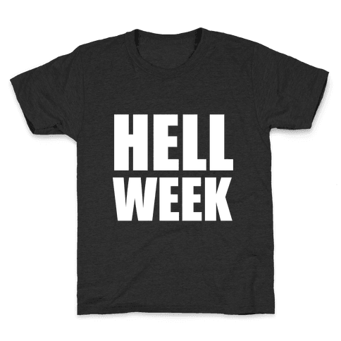 Hell Week Kids T-Shirt