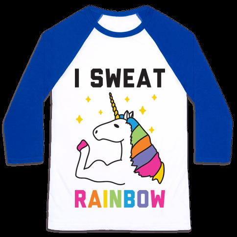 I Sweat Rainbow - Unicorn Baseball Tee