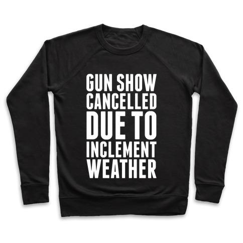 Gun Show Cancelled Pullover