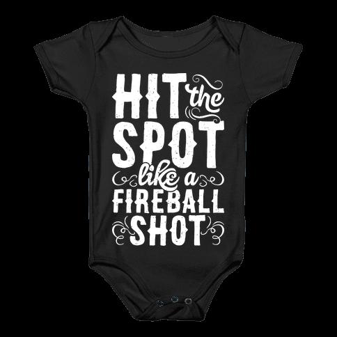Hit The Spot Like A Fireball Shot Baby Onesy