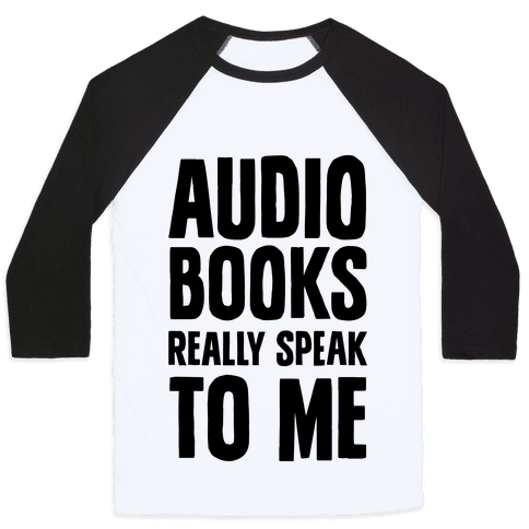 Audio Books Really Speak To Me Baseball Tee