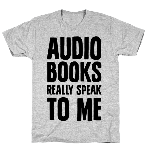 Audio Books Really Speak To Me Mens T-Shirt