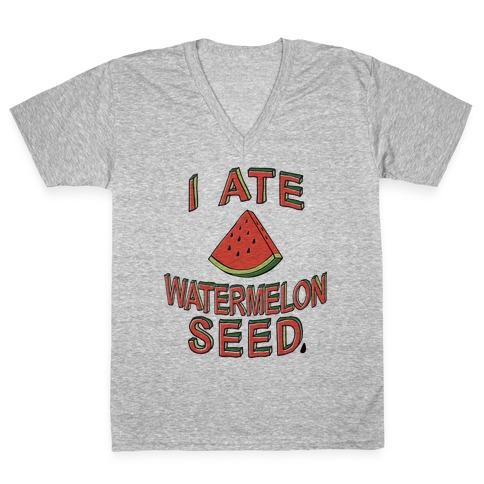 I Ate A Watermelon Seed V-Neck Tee Shirt