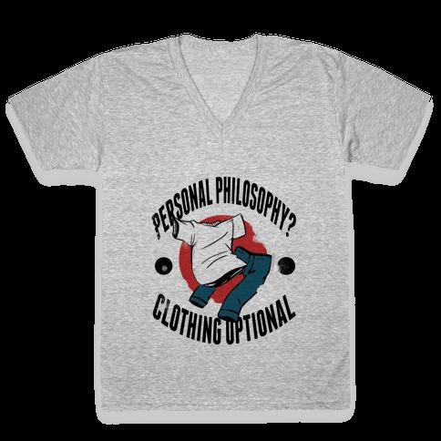 Personal Philosophy? CLOTHING OPTIONAL V-Neck Tee Shirt
