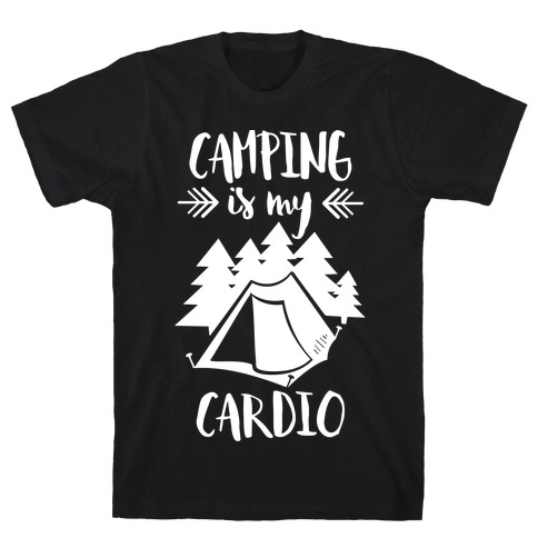 Camping is My Cardio Mens T-Shirt