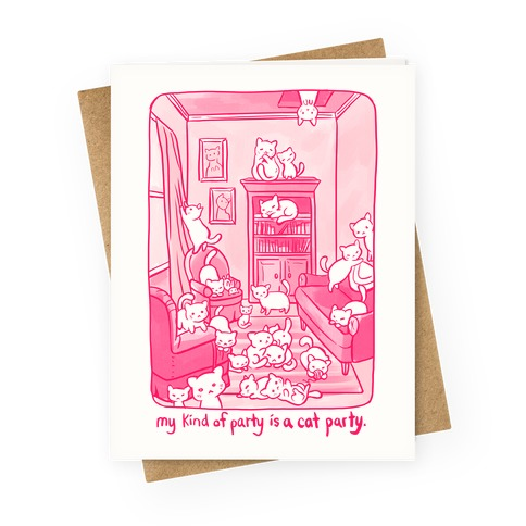 My Kind Of Party Is A Cat Party Greeting Card