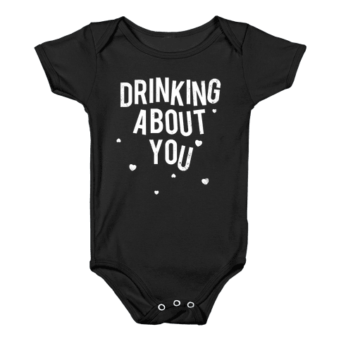 Drinking About You (Distressed) Baby Onesy