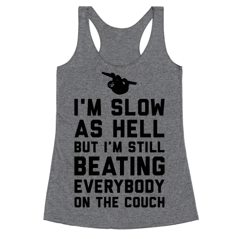 I'm Slow As Hell Racerback Tank Top