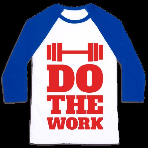 Do The Work Baseball Tee