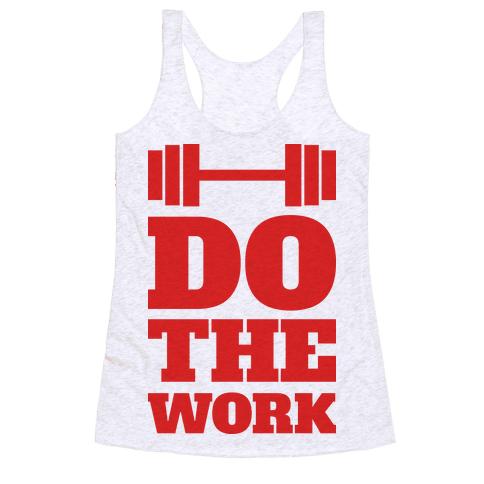 Do The Work Racerback Tank Top