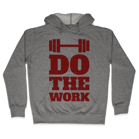 Do The Work Hooded Sweatshirt