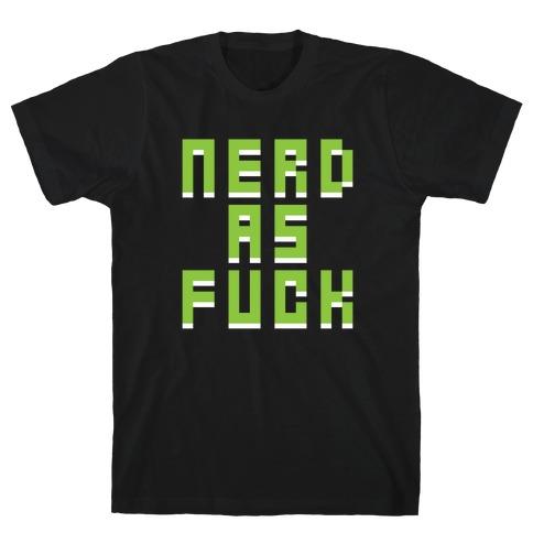 Nerd As F*** T-Shirt