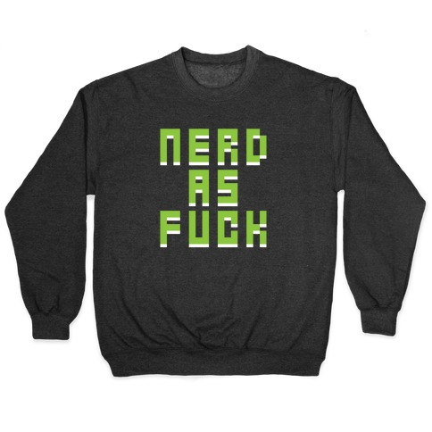 Nerd As F*** Pullover