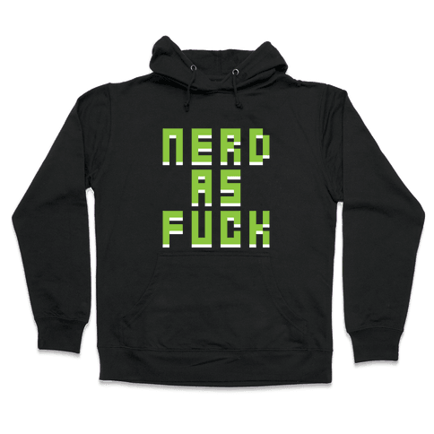 Nerd As F*** Hooded Sweatshirt