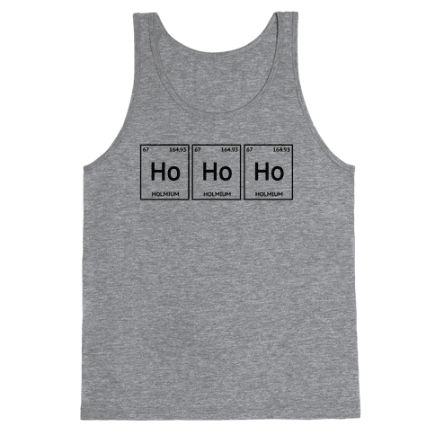 HO HO HO ( Holmium Christmas Element ) Tank Top