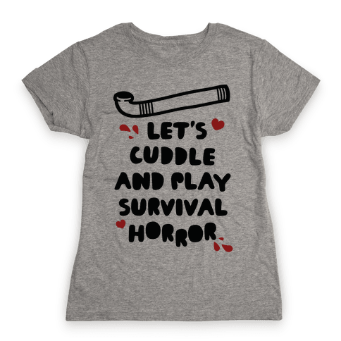 Let's Cuddle and Play Survival Horror Womens T-Shirt