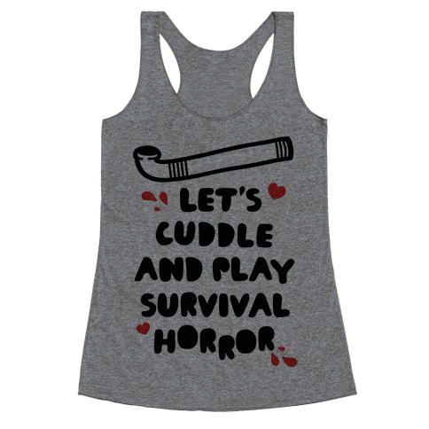 Let's Cuddle and Play Survival Horror Racerback Tank Top