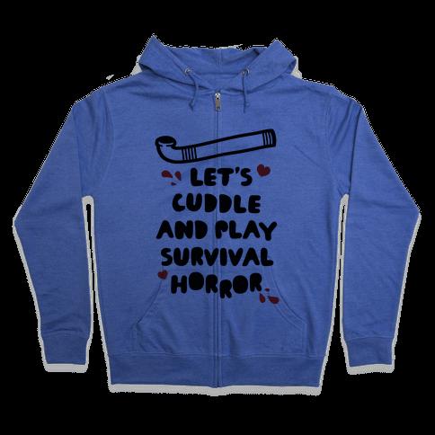Let's Cuddle and Play Survival Horror Zip Hoodie