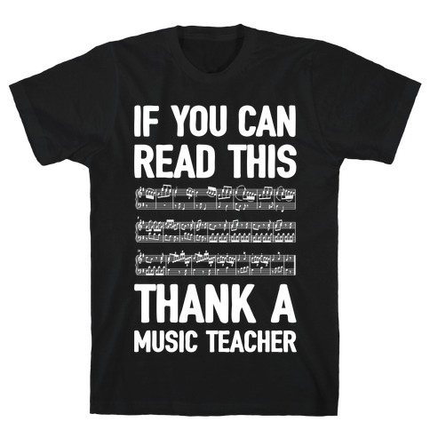 If You Can Read This Thank A Music Teacher T-Shirt