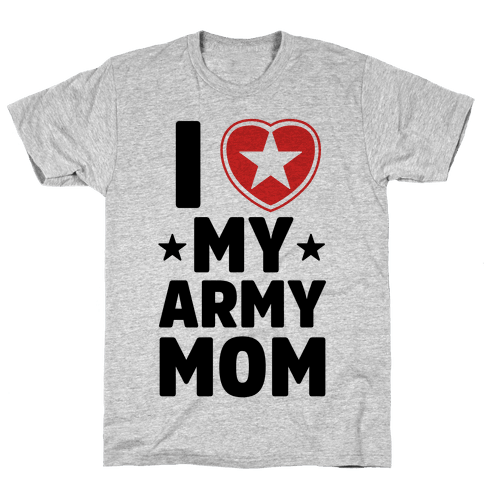 I Love My Army Mom Mens T-Shirt