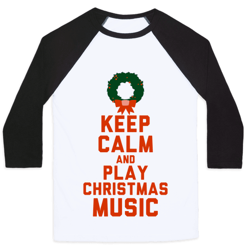 Keep Calm and Play Christmas Music