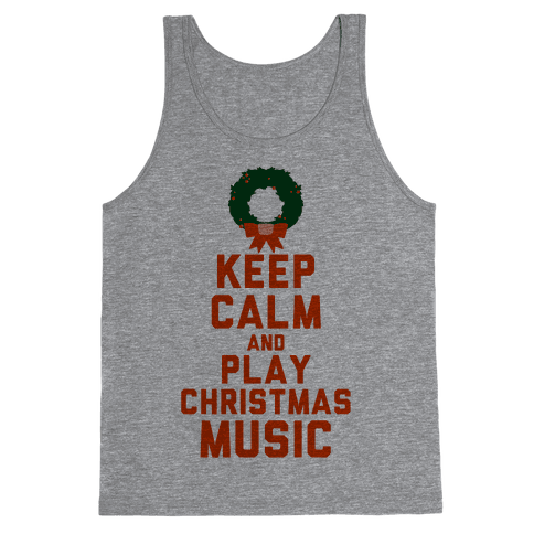 Keep Calm and Play Christmas Music Tank Top
