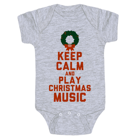 Keep Calm and Play Christmas Music Baby Onesy