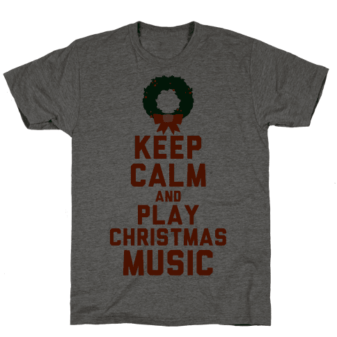 Keep Calm and Play Christmas Music Mens T-Shirt