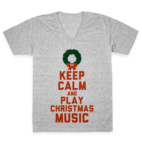 Keep Calm and Play Christmas Music V-Neck Tee Shirt