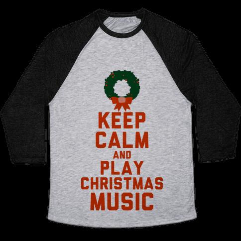 Keep Calm and Play Christmas Music