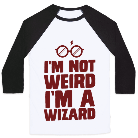 I'm Not Weird I'm a Wizard Baseball Tee