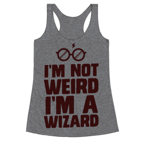 I'm Not Weird I'm a Wizard Racerback Tank Top