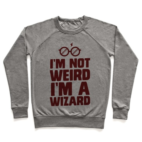 I'm Not Weird I'm a Wizard Pullover