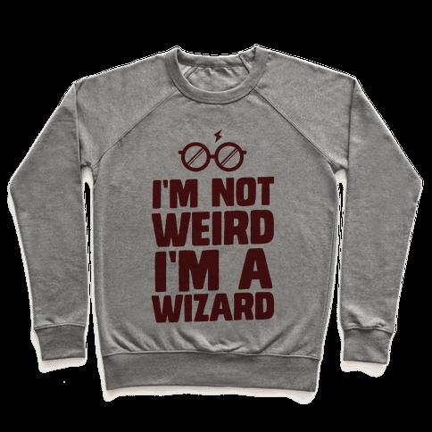 I'm Not Weird I'm a Wizard Pullover