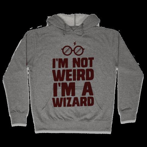I'm Not Weird I'm a Wizard Hooded Sweatshirt