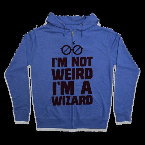 I'm Not Weird I'm a Wizard Zip Hoodie
