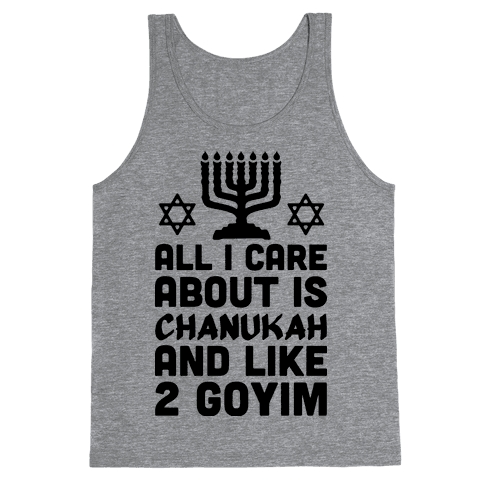 All I Care About is Chanukah Tank Top