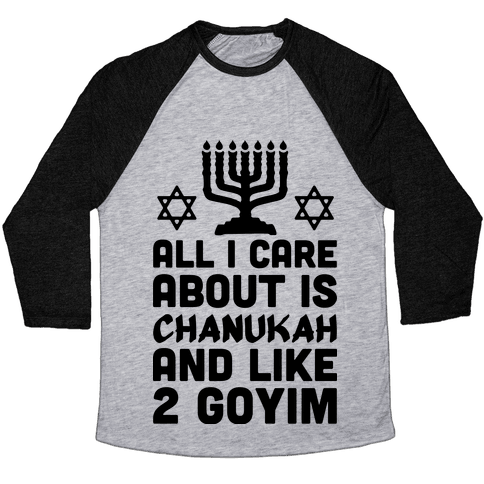 All I Care About is Chanukah Baseball Tee