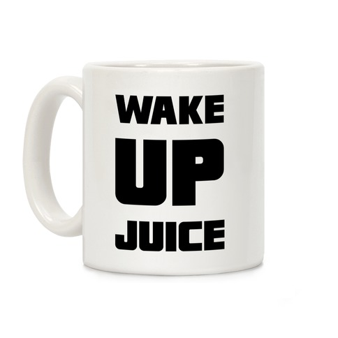Wake Up Juice Coffee Mug
