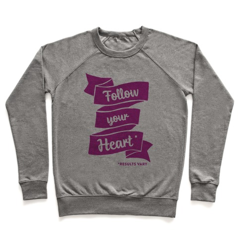 Follow Your Heart * Pullover