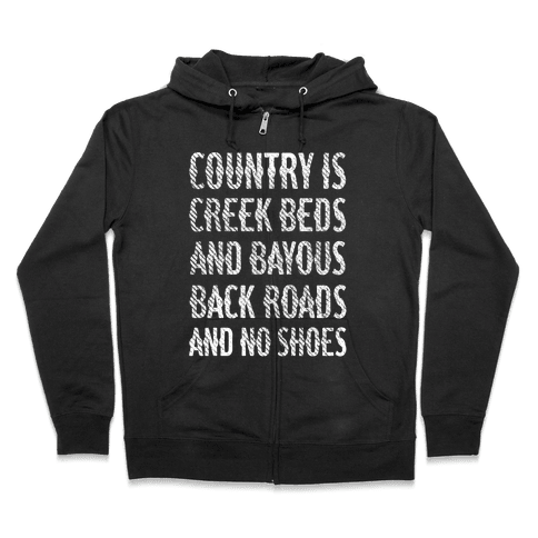 Country Is Zip Hoodie